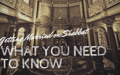 Getting Married on Shabbat—What you need to know